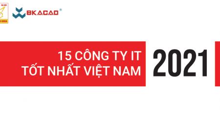 TOP 15 CÔNG TY IT TỐT NHẤT VIỆT NAM NĂM 2021